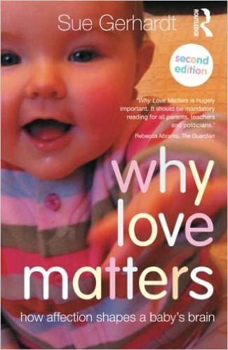 Why Love Matters By Sue Gerhardt